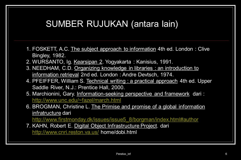 Penelus_inf7 1.MARTINO (1968): Informasi adalah secercah pengetahuan yang berisi suatu unsur kejutan (surprise).