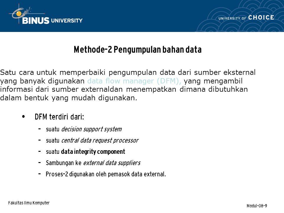 Fakultas Ilmu Komputer Modul-08-10 Qualitas dan Integritas Data Intrinsic QD: Akurasi, objektivitas, dapat-dipercaya, dan reputasi.
