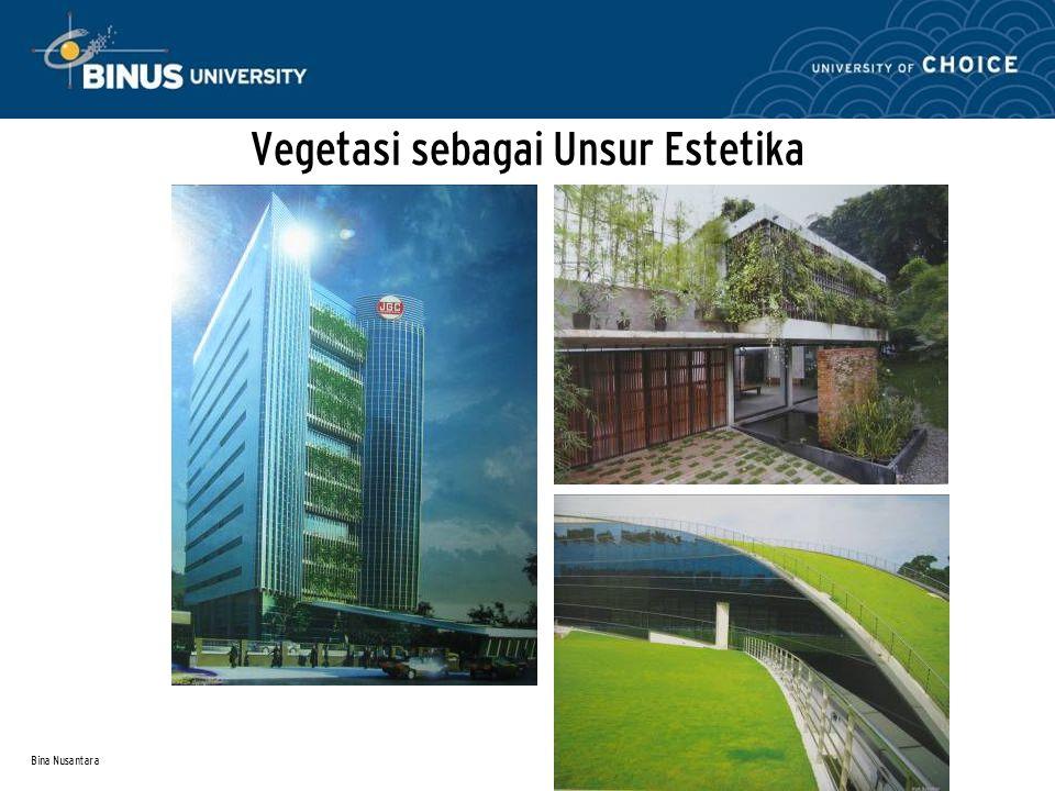 Bina Nusantara Vegetasi sebagai Unsur Estetika