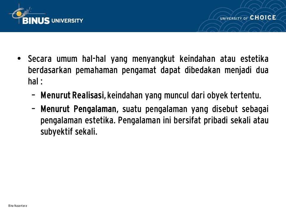 Bina Nusantara 5 Prinsip – Prinsip Estetika Menurut filsuf De Eitt H.
