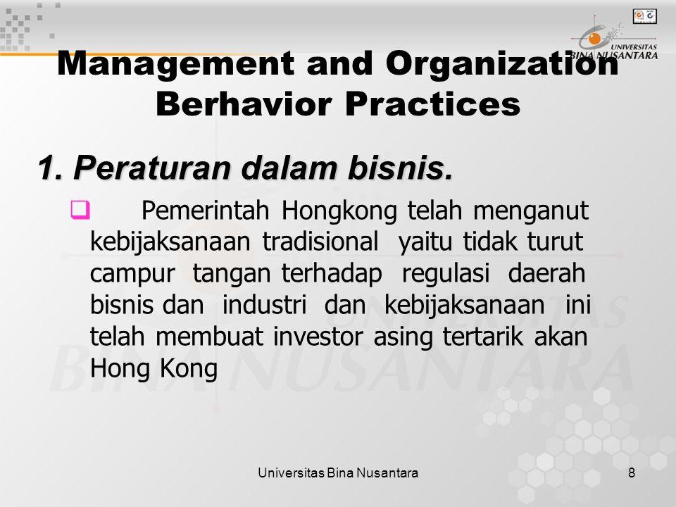Universitas Bina Nusantara8 Management and Organization Berhavior Practices 1. Peraturan dalam bisnis.  Pemerintah Hongkong telah menganut kebijaksan