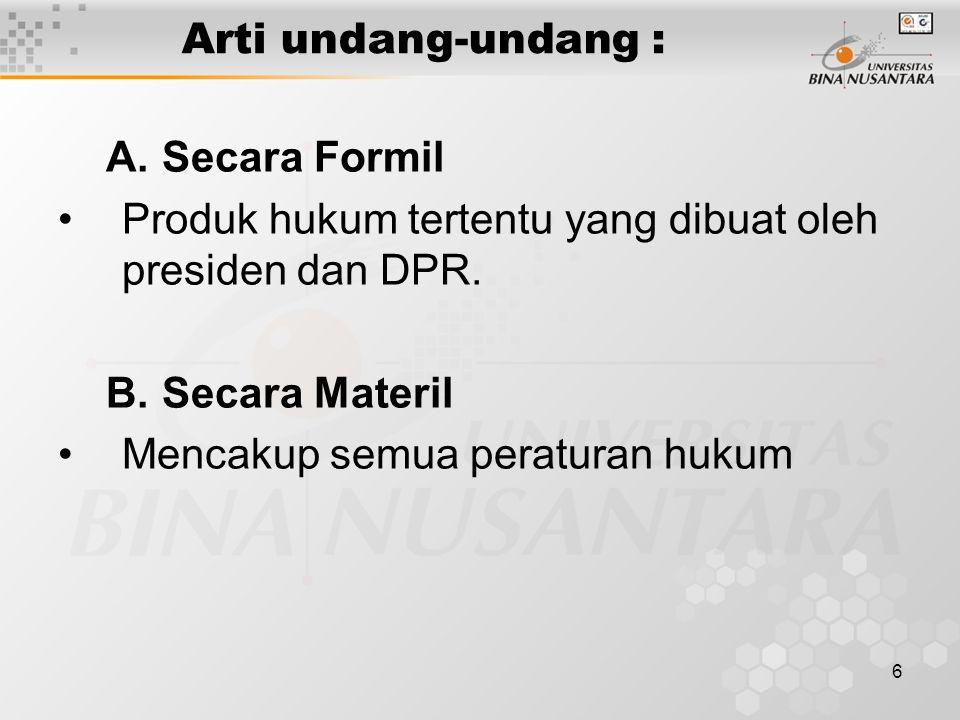 7 Tata urutan peraturan perundangan di Indonesia (TAP MPRS NO.XX/MPRS/ 1966) (TAP MPR NO : III/MPR/2000) 1.Undang-undang Dasar 1945 2.Ketetapan MPRS 3.Undang-undang (arti formil) 4.Perpu 5.Peraturan Pemerintah (PP) 6.Keputusan Presiden (KEPPRES) 7.Peraturan pelaksana lainnya (Peraturan Menteri, dll)