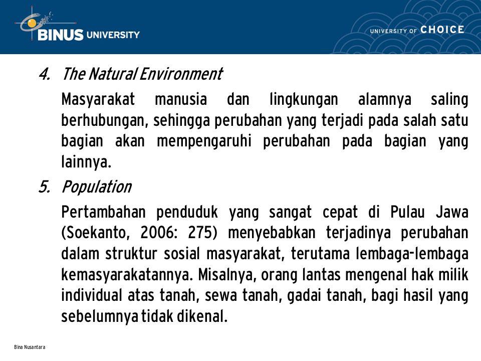 Bina Nusantara 3.Modernisasi Modernisasi mencakup proses yang sangat luas (Soekanto, 2006:303).