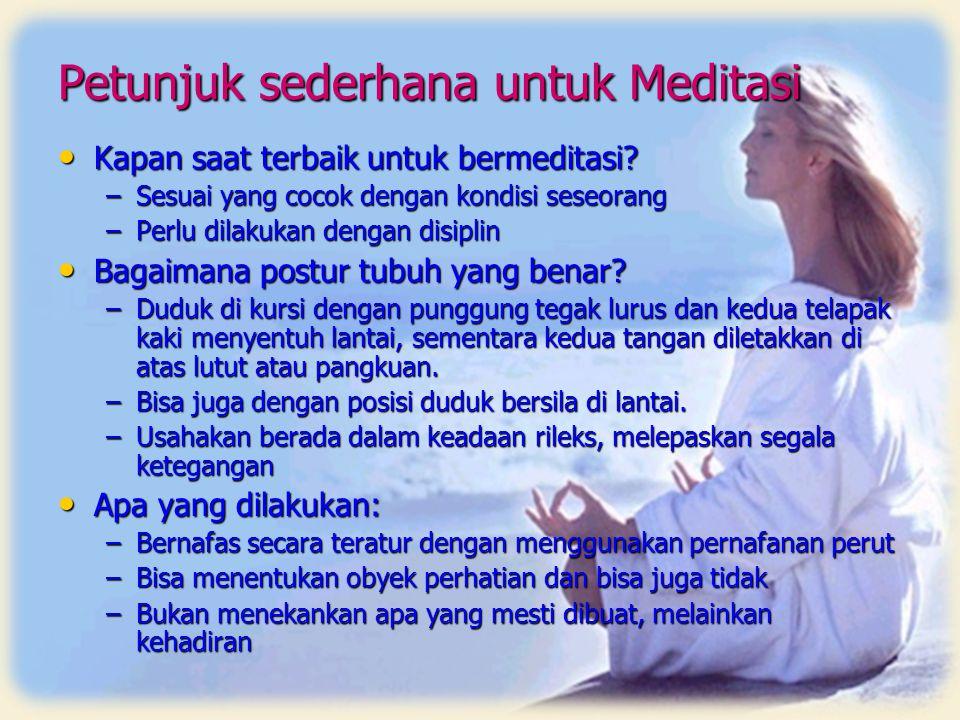 Petunjuk sederhana untuk Meditasi Kapan saat terbaik untuk bermeditasi? Kapan saat terbaik untuk bermeditasi? –Sesuai yang cocok dengan kondisi seseor