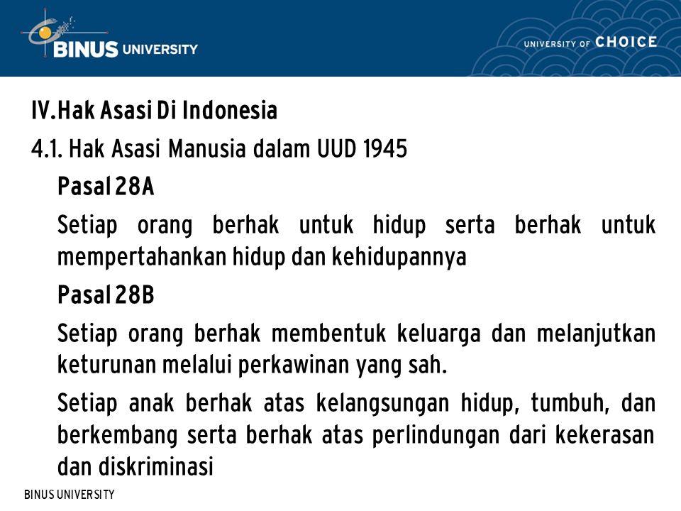 BINUS UNIVERSITY IV.Hak Asasi Di Indonesia 4.1.