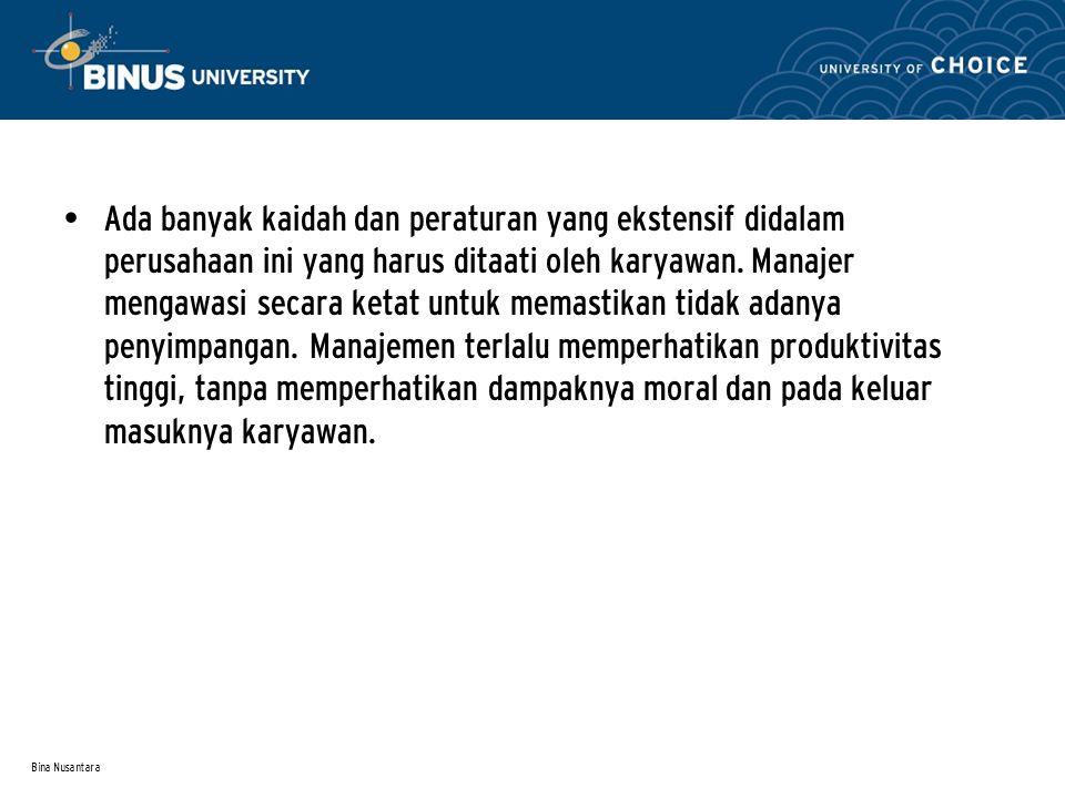 Bina Nusantara Ada banyak kaidah dan peraturan yang ekstensif didalam perusahaan ini yang harus ditaati oleh karyawan.