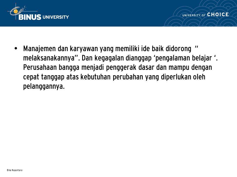 Bina Nusantara Manajemen dan karyawan yang memiliki ide baik didorong melaksanakannya .