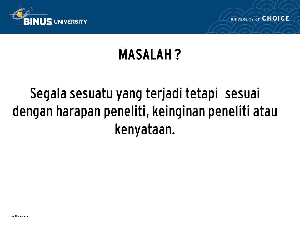 Bina Nusantara BAGAIMANA TIMBUL MASALAH .