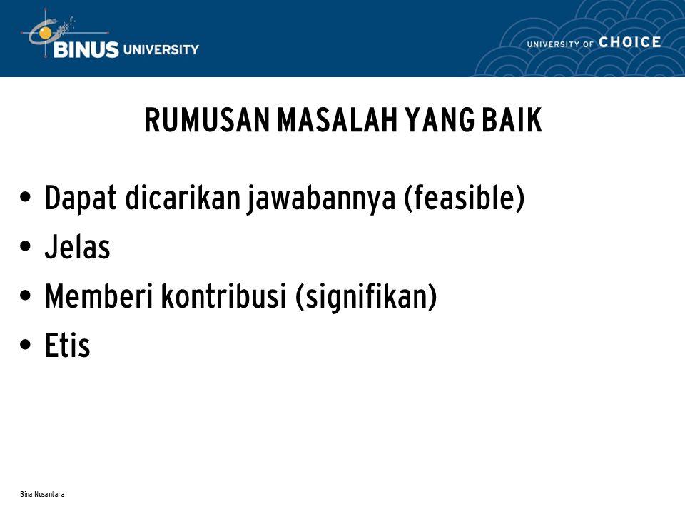 Bina Nusantara CONTOH MASALAH : Adanya kenaikan harga BBM yang mengakibatkan kenaikan semua barang, sehingga daya beli masyarakat menurun.