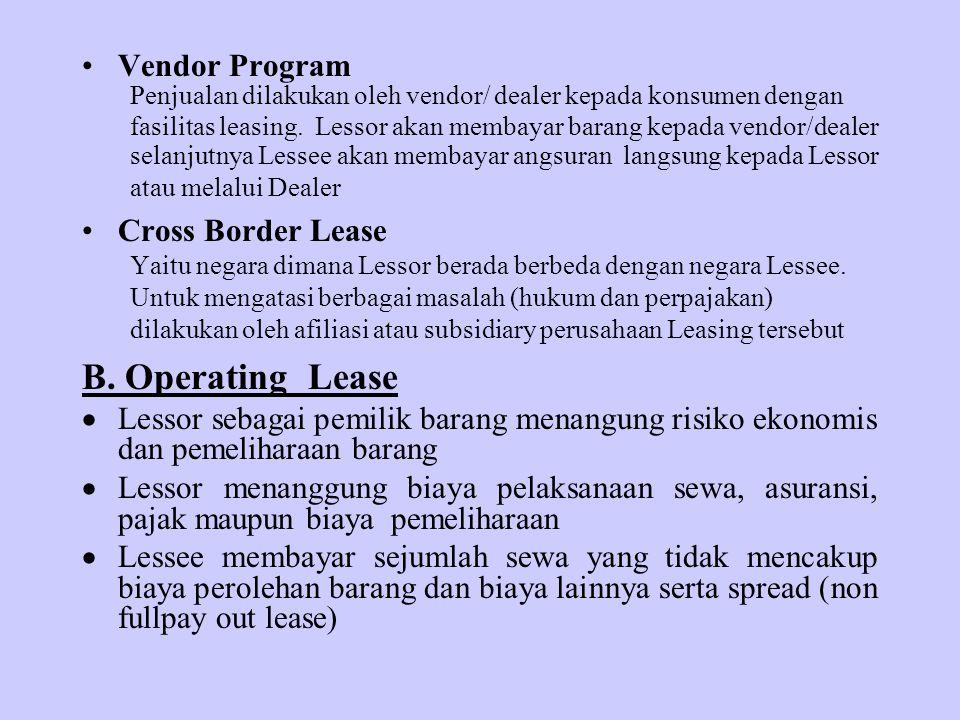 Vendor Program Penjualan dilakukan oleh vendor/ dealer kepada konsumen dengan fasilitas leasing. Lessor akan membayar barang kepada vendor/dealer sela
