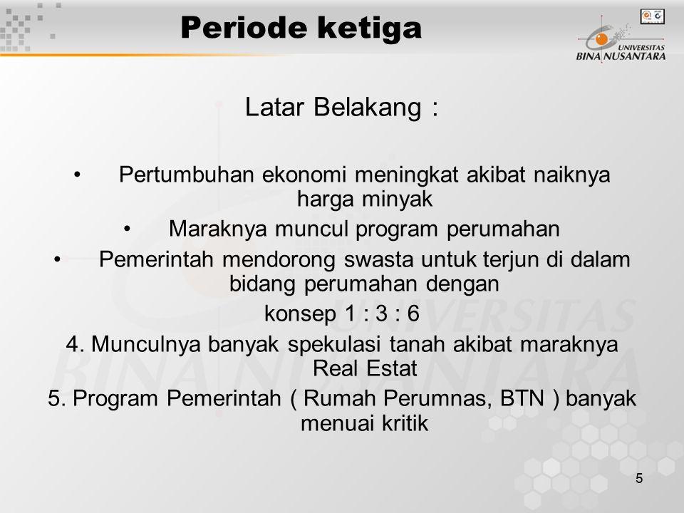 6 Periode keempat Latar Belakang : Masa resesi dunia, namun pertumbuhan ekonomi Indonesia cukup baik Peningkatan investasi di sektor industri Pasar perumahan mulai marak kembali Munculnya program peremajaan permukiman kumuh, pembangunan rumah sewa, peran swasta di perbesar, termasuk untuk membangun kota baru