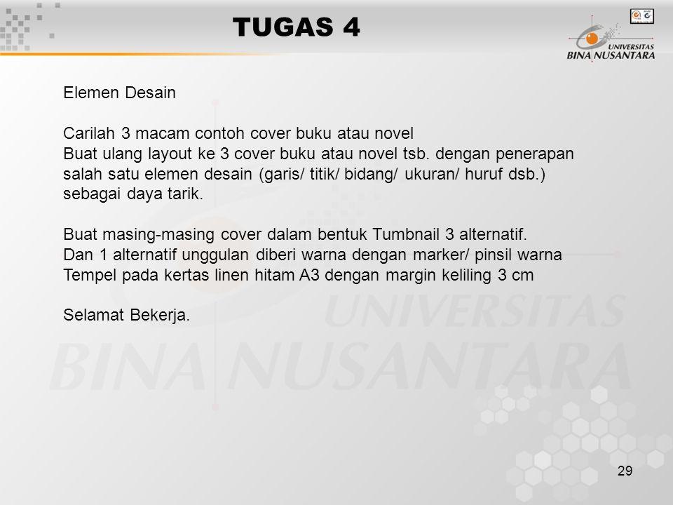 29 TUGAS 4 Elemen Desain Carilah 3 macam contoh cover buku atau novel Buat ulang layout ke 3 cover buku atau novel tsb.