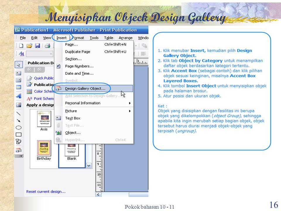 Pokok bahasan 10 - 11 16 Menyisipkan Objeck Design Gallery