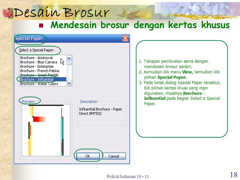 Pokok bahasan 10 - 11 18 Desain Brosur Mendesain brosur dengan kertas khusus