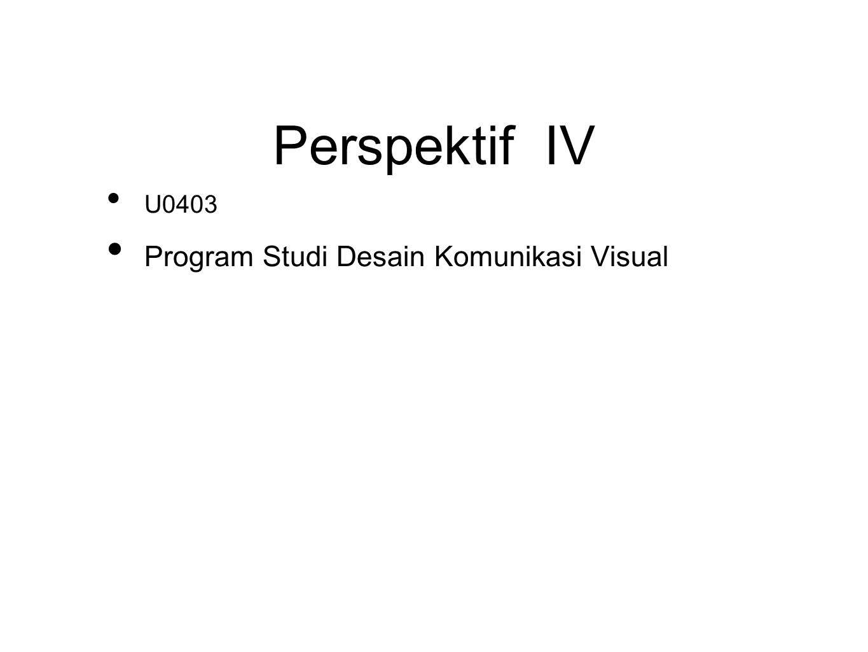 Perspektif IV U0403 Program Studi Desain Komunikasi Visual