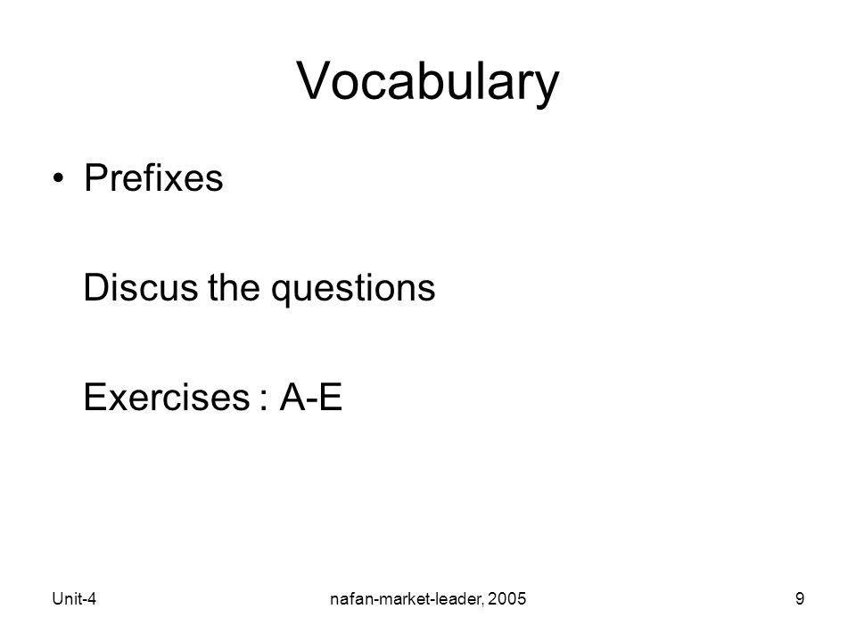 Unit-4nafan-market-leader, 20059 Vocabulary Prefixes Discus the questions Exercises : A-E
