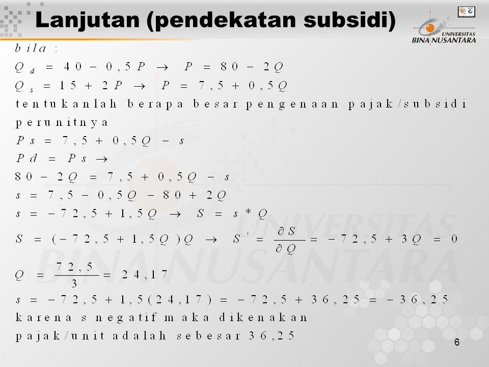 6 Lanjutan (pendekatan subsidi)