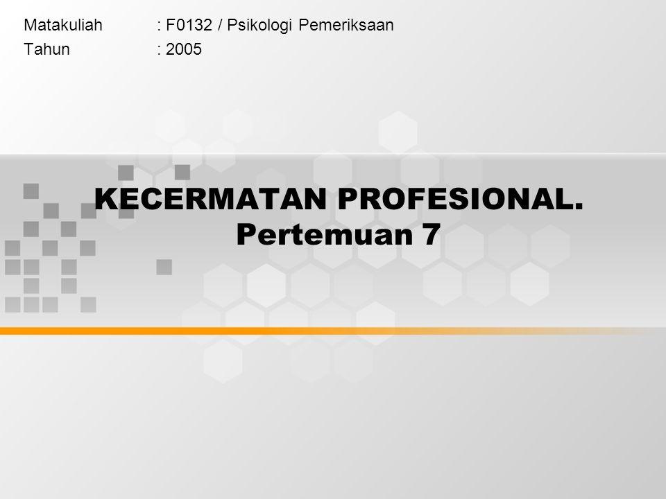 Dalam Audit lazim disebut Due Audit Care .1.Kecermatan Profesional dalam Audit.