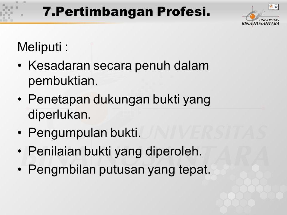 8.Pembentukan Judgement Profesional. Berisi tentang : Disiplin yang kuat dan ketat.