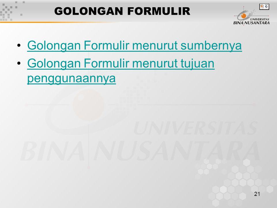 21 GOLONGAN FORMULIR Golongan Formulir menurut sumbernya Golongan Formulir menurut tujuan penggunaannyaGolongan Formulir menurut tujuan penggunaannya