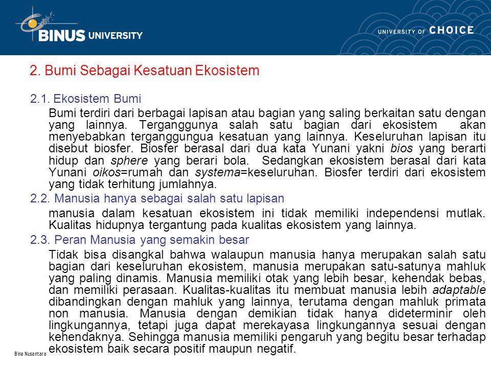 Bina Nusantara 2.Bumi Sebagai Kesatuan Ekosistem 2.1.