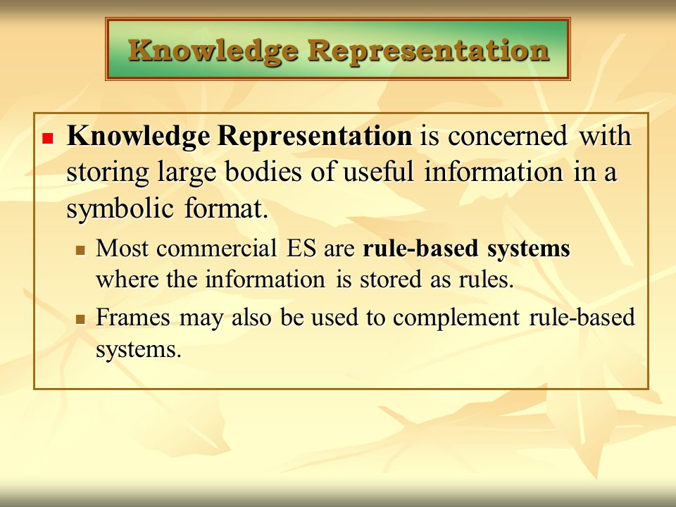 Knowledge Representation Knowledge Representation is concerned with storing large bodies of useful information in a symbolic format. Knowledge Represe