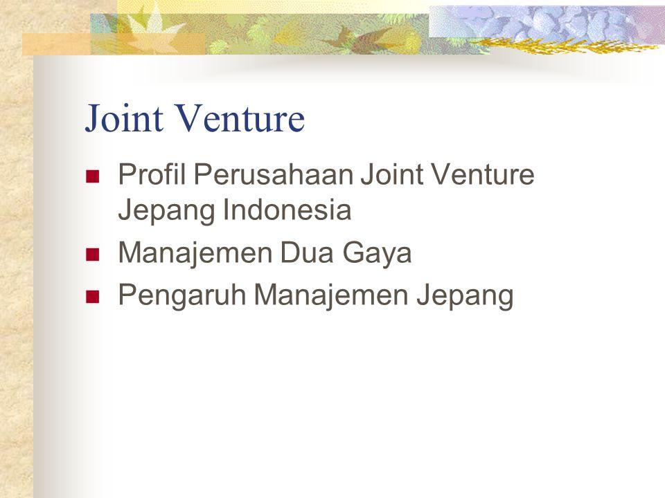 Joint Venture Profil Perusahaan Joint Venture Jepang Indonesia Manajemen Dua Gaya Pengaruh Manajemen Jepang