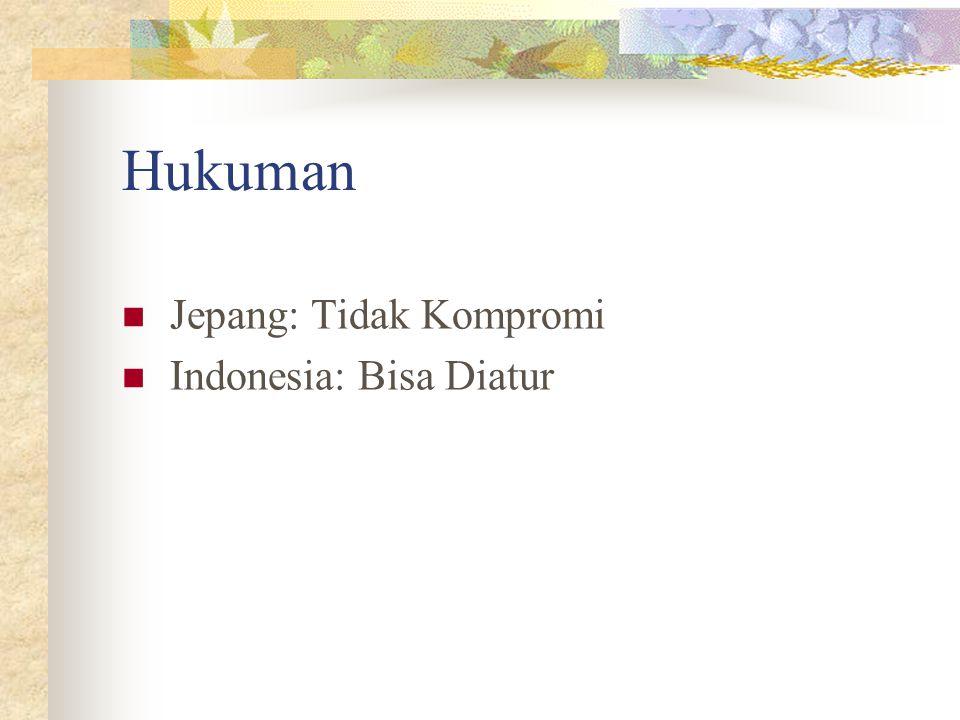 Hukuman Jepang: Tidak Kompromi Indonesia: Bisa Diatur