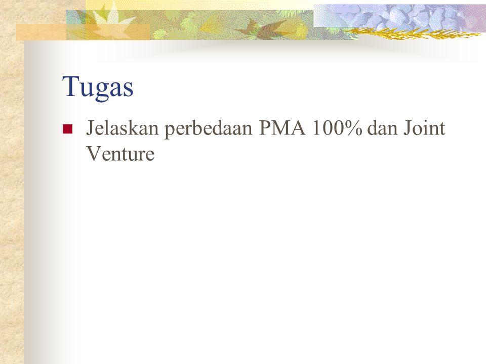 Tugas Jelaskan perbedaan PMA 100% dan Joint Venture