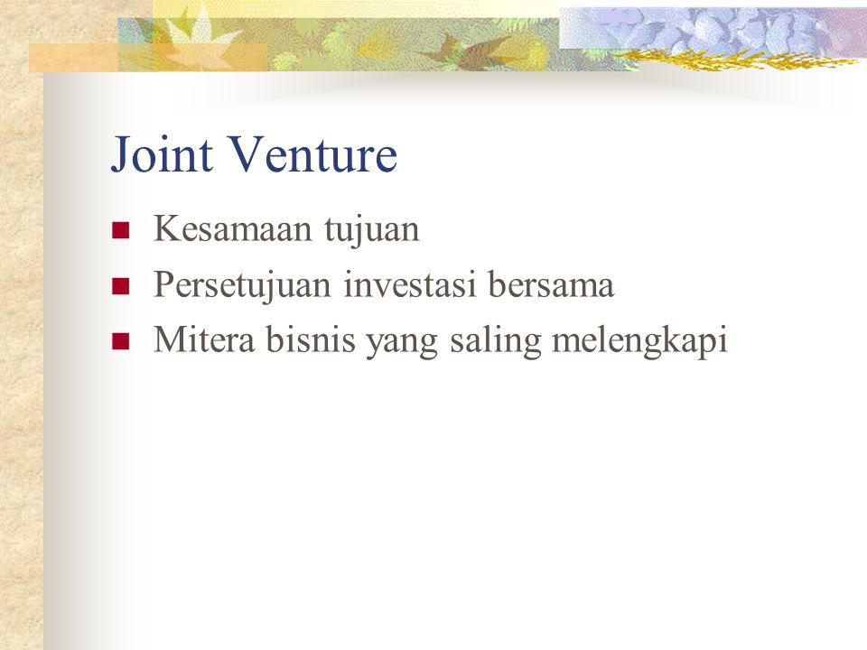 Profil Perusahaan Joint Venture Prosentase Saham sangat berpengaruh besar terhadap kebijakan yang akan dilaksanakan.