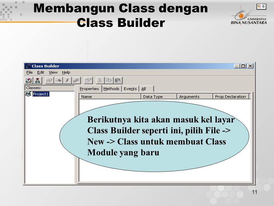 11 Membangun Class dengan Class Builder Berikutnya kita akan masuk kel layar Class Builder seperti ini, pilih File -> New -> Class untuk membuat Class Module yang baru