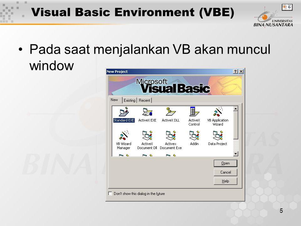 5 Visual Basic Environment (VBE) Pada saat menjalankan VB akan muncul window
