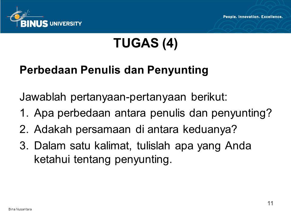 Bina Nusantara Perbedaan Penulis dan Penyunting Jawablah pertanyaan-pertanyaan berikut: 1.Apa perbedaan antara penulis dan penyunting? 2.Adakah persam