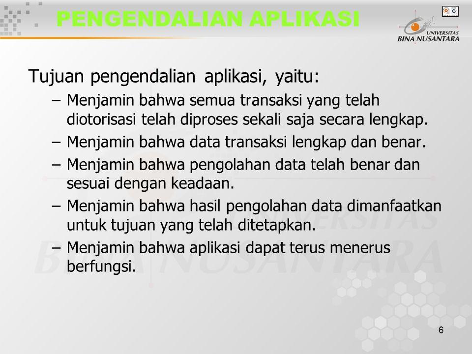7 PENGENDALIAN APLIKASI Cont …..