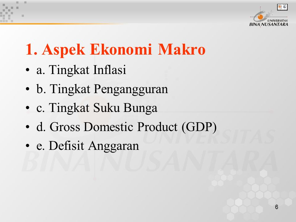 5 ASPEK DALAM MENGANALISA FAKTOR FUNDAMENTAL 1. Aspek Makro Ekonomi 2. Aspek Industri 3. Aspek Perusahaan