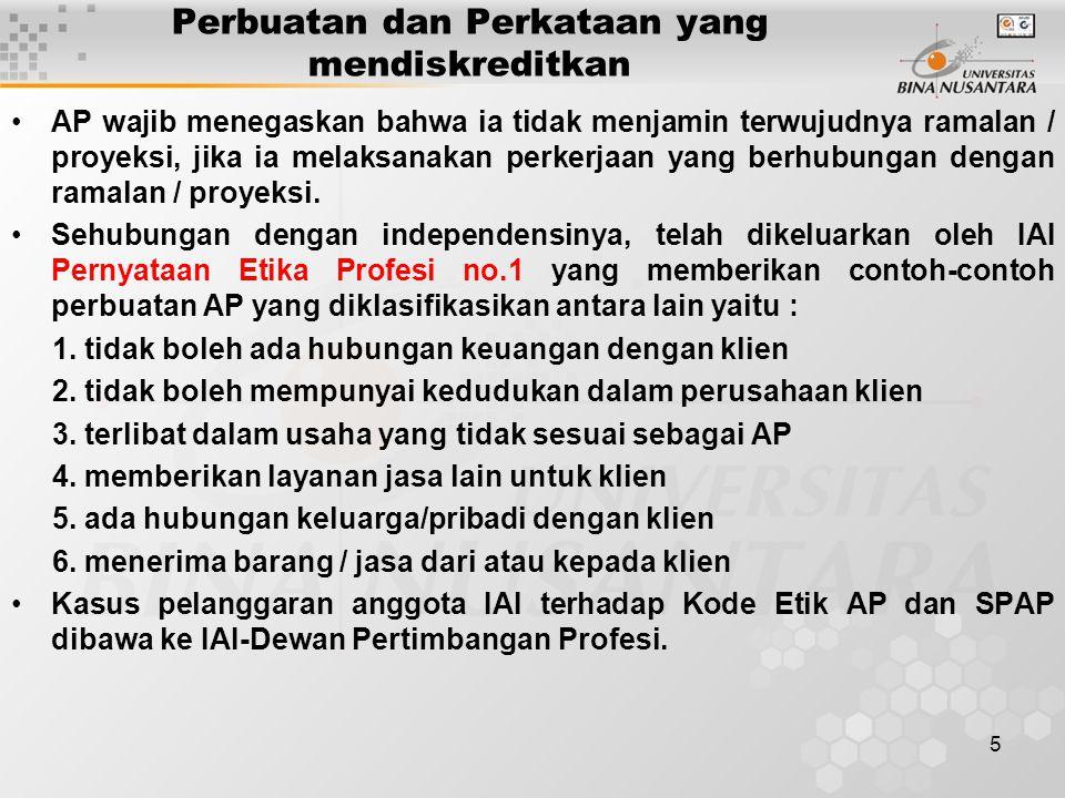 5 AP wajib menegaskan bahwa ia tidak menjamin terwujudnya ramalan / proyeksi, jika ia melaksanakan perkerjaan yang berhubungan dengan ramalan / proyek
