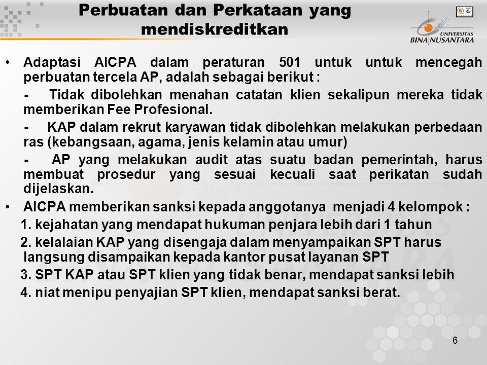 6 Perbuatan dan Perkataan yang mendiskreditkan Adaptasi AICPA dalam peraturan 501 untuk untuk mencegah perbuatan tercela AP, adalah sebagai berikut :