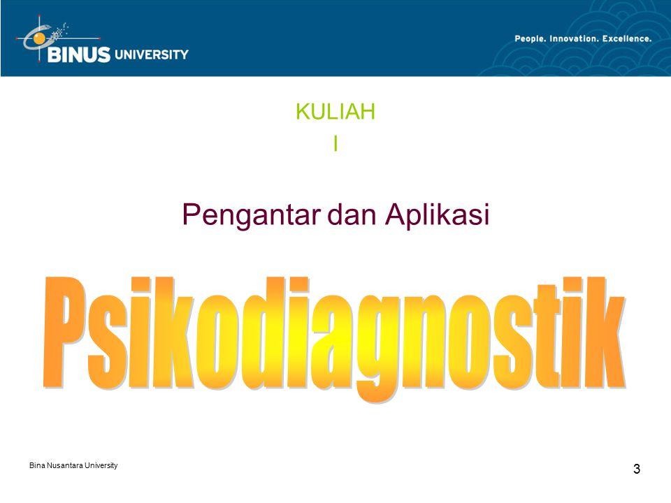 Bina Nusantara University 3 KULIAH I Pengantar dan Aplikasi