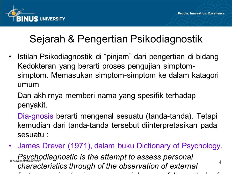 "Bina Nusantara University 4 Sejarah & Pengertian Psikodiagnostik Istilah Psikodiagnostik di ""pinjam"" dari pengertian di bidang Kedokteran yang berarti"