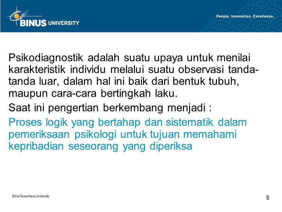 Bina Nusantara University 5 Psikodiagnostik adalah suatu upaya untuk menilai karakteristik individu melalui suatu observasi tanda- tanda luar, dalam h