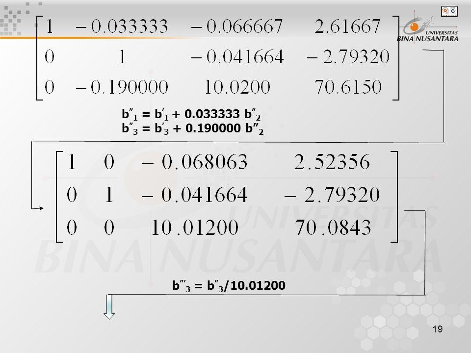 """19 b """" 1 = b ' 1 + 0.033333 b """" 2 b """" 3 = b ' 3 + 0.190000 b"""" 2 b """"' 3 = b """" 3 /10.01200"""