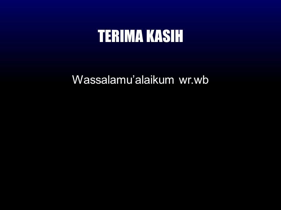 TERIMA KASIH Wassalamu'alaikum wr.wb
