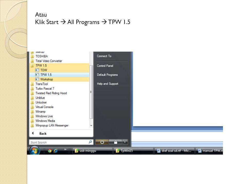 Setelah meng-klik menu TPW 1.5 akan tampak tampilan seperti dibawah ini.