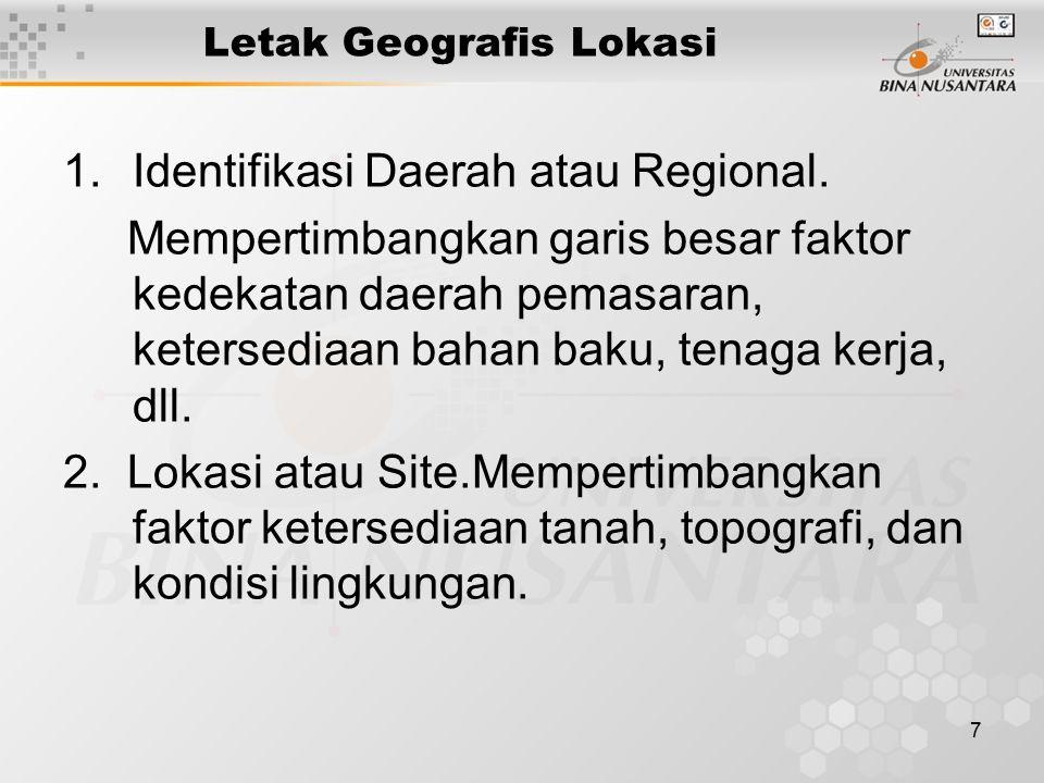 7 Letak Geografis Lokasi 1.Identifikasi Daerah atau Regional.