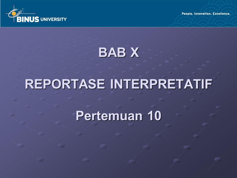 BAB X REPORTASE INTERPRETATIF Pertemuan 10