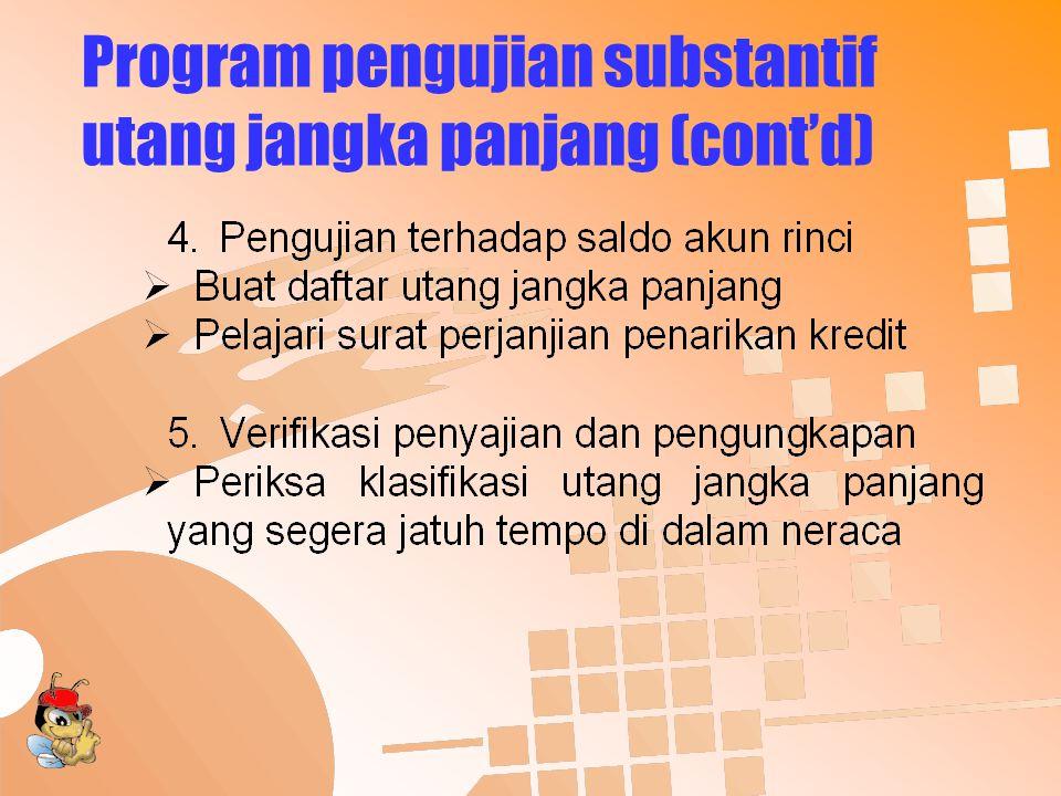 Program pengujian substantif utang jangka panjang (cont'd)