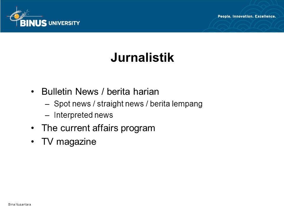 Bina Nusantara Jurnalistik Reportase Features Documentary