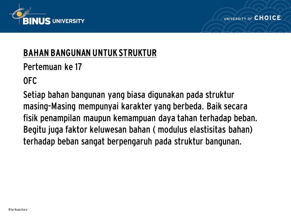 Bina Nusantara * Struktur rangka, penggunaan balok lantai kayu, ketinggian balok 30 cm, untuk bentang sekitar 7,50 meter.