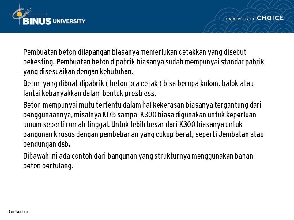 Bina Nusantara Pemanfaatan dan efisiensi dari ketiga macam bahan struktur sejalan dengan teori mekanika.
