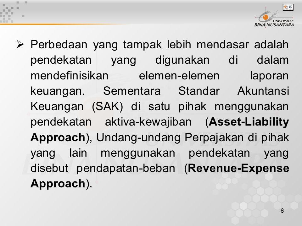 6  Perbedaan yang tampak lebih mendasar adalah pendekatan yang digunakan di dalam mendefinisikan elemen-elemen laporan keuangan.